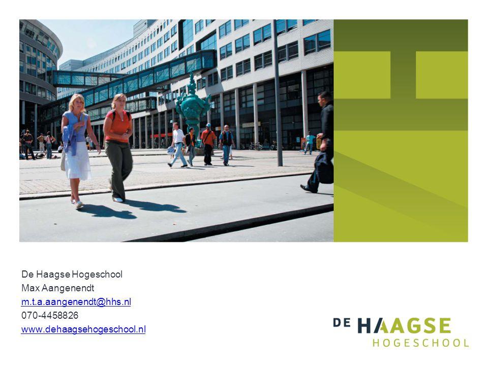 De Haagse Hogeschool Max Aangenendt m.t.a.aangenendt@hhs.nl 070-4458826 www.dehaagsehogeschool.nl