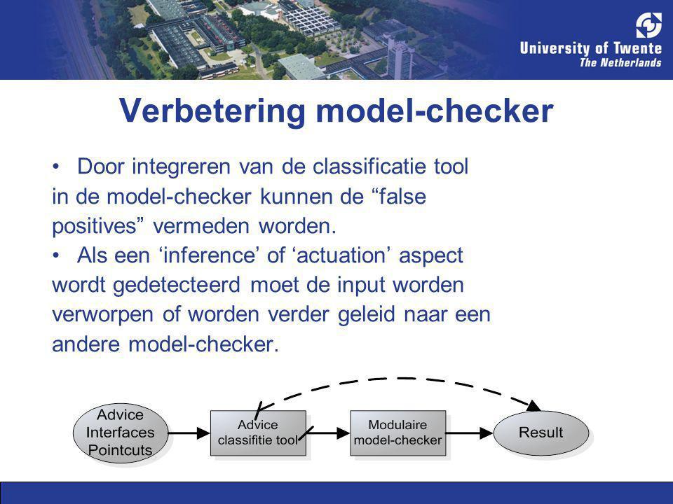 """Verbetering model-checker Door integreren van de classificatie tool in de model-checker kunnen de """"false positives"""" vermeden worden. Als een 'inferenc"""