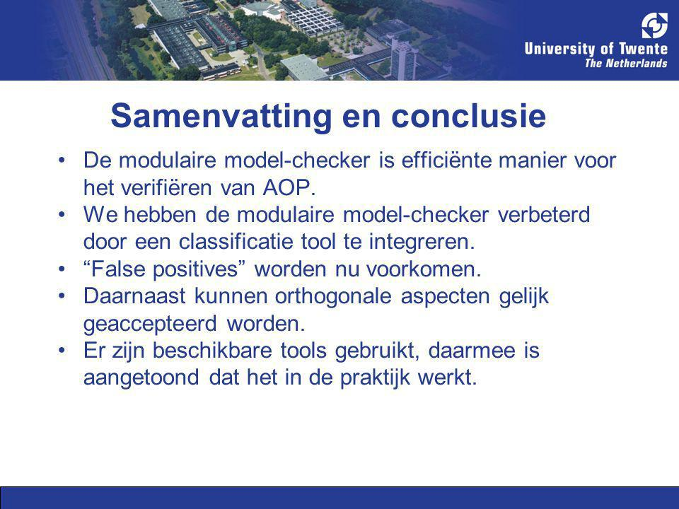 Samenvatting en conclusie De modulaire model-checker is efficiënte manier voor het verifiëren van AOP. We hebben de modulaire model-checker verbeterd