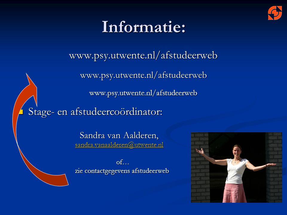 Informatie: www.psy.utwente.nl/afstudeerwebwww.psy.utwente.nl/afstudeerwebwww.psy.utwente.nl/afstudeerweb Stage- en afstudeercoördinator: Stage- en af
