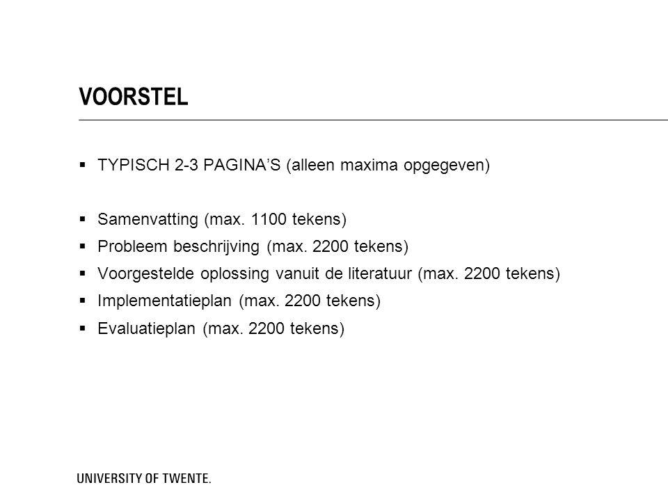 VOORSTEL  TYPISCH 2-3 PAGINA'S (alleen maxima opgegeven)  Samenvatting (max. 1100 tekens)  Probleem beschrijving (max. 2200 tekens)  Voorgestelde