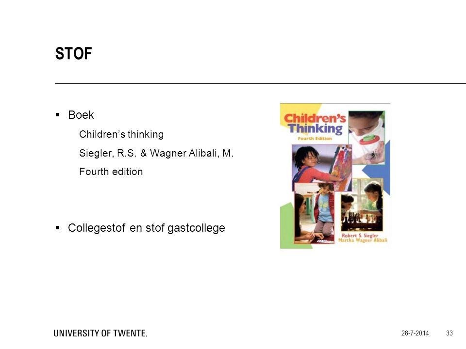  Boek Children's thinking Siegler, R.S. & Wagner Alibali, M. Fourth edition  Collegestof en stof gastcollege 28-7-2014 33 STOF