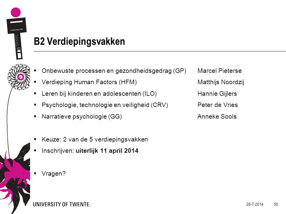 B2 Verdiepingsvakken  Onbewuste processen en gezondheidsgedrag (GP) Marcel Pieterse  Verdieping Human Factors (HFM) Matthijs Noordzij  Leren bij ki