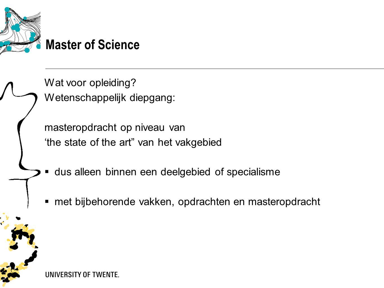Master of Science Wat voor opleiding.