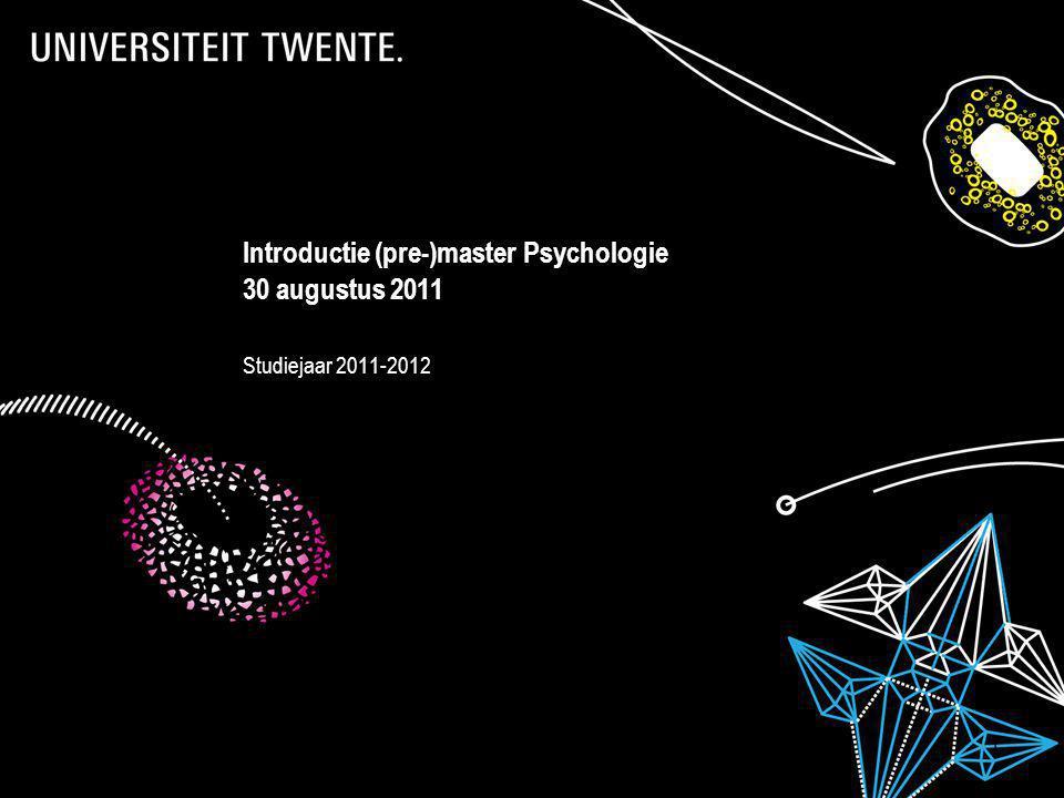 28-7-2014Presentatietitel: aanpassen via Beeld, Koptekst en voettekst 1 Introductie (pre-)master Psychologie 30 augustus 2011 Studiejaar 2011-2012