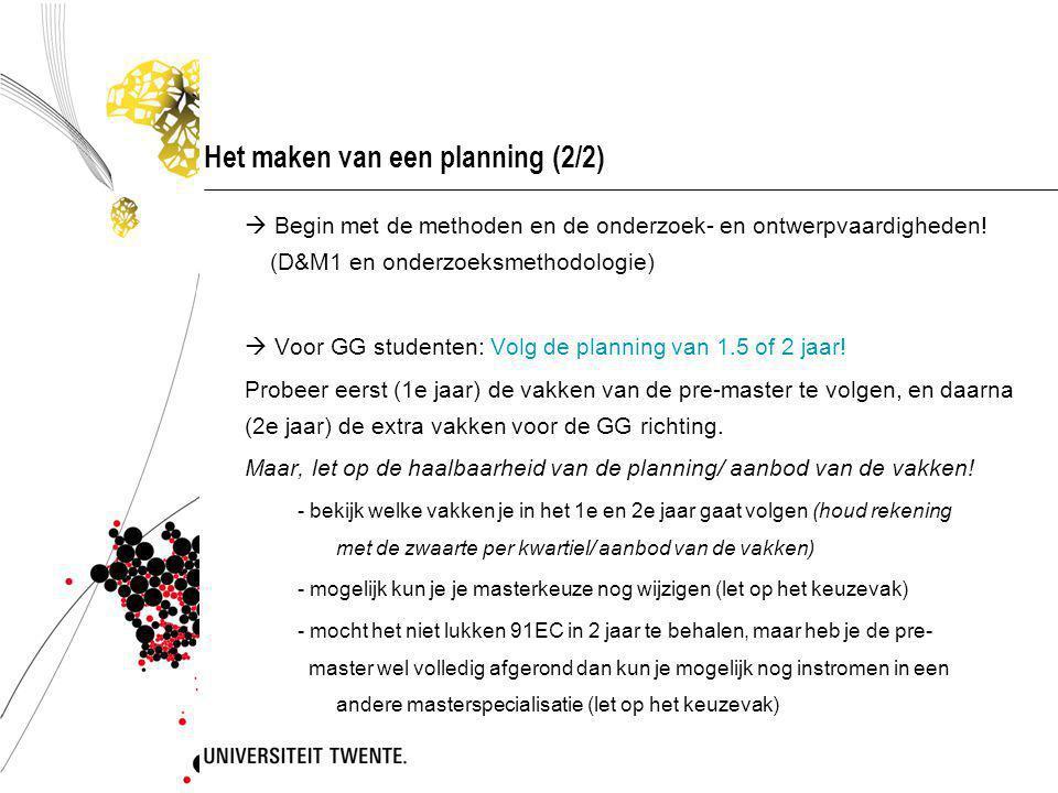 Het maken van een planning (2/2)  Begin met de methoden en de onderzoek- en ontwerpvaardigheden.