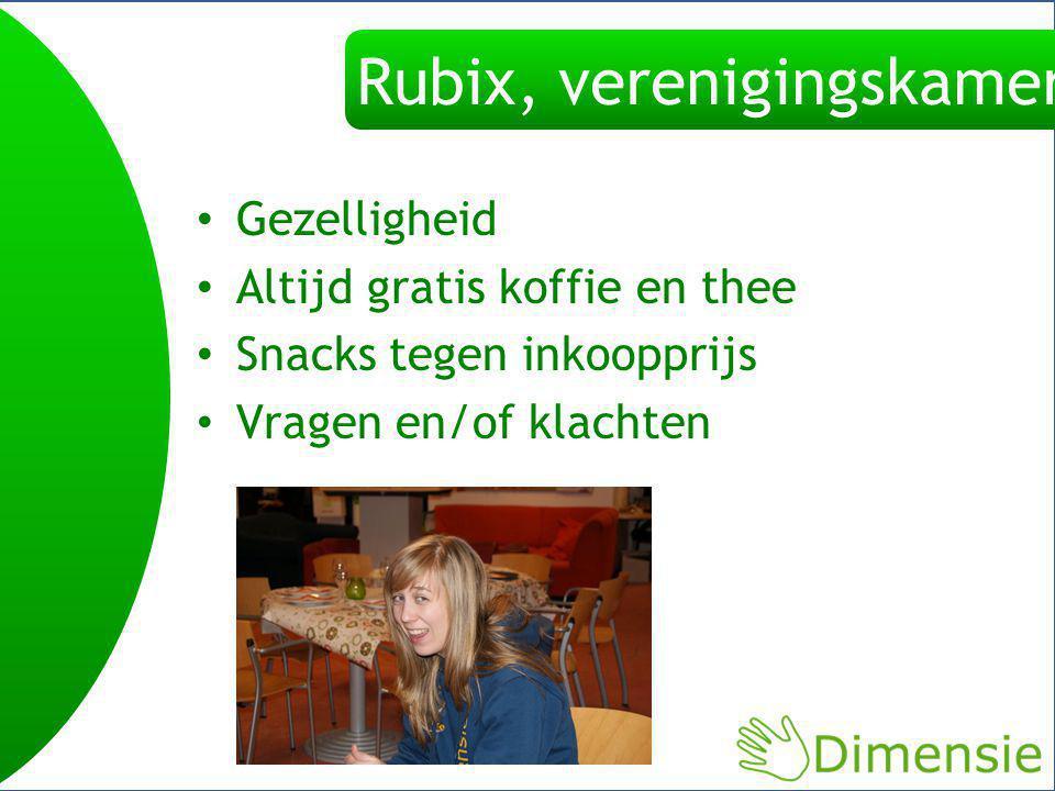 Rubix, verenigingskamer Gezelligheid Altijd gratis koffie en thee Snacks tegen inkoopprijs Vragen en/of klachten