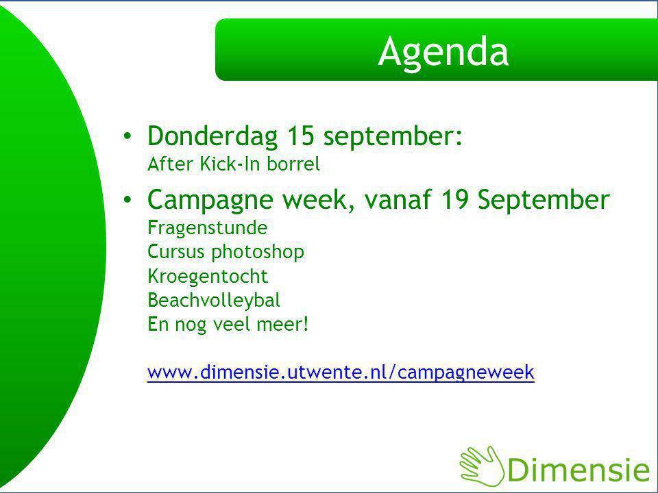 Agenda Donderdag 15 september: After Kick-In borrel Campagne week, vanaf 19 September Fragenstunde Cursus photoshop Kroegentocht Beachvolleybal En nog