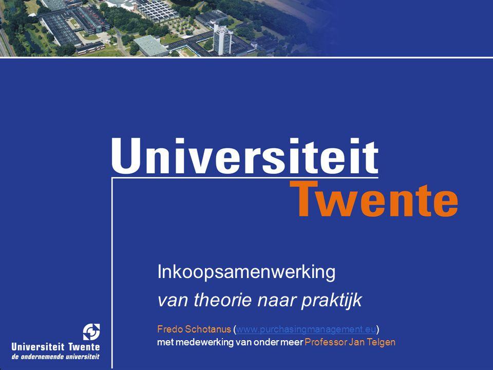 1 Inkoopsamenwerking van theorie naar praktijk Fredo Schotanus (www.purchasingmanagement.eu) met medewerking van onder meer Professor Jan Telgenwww.pu