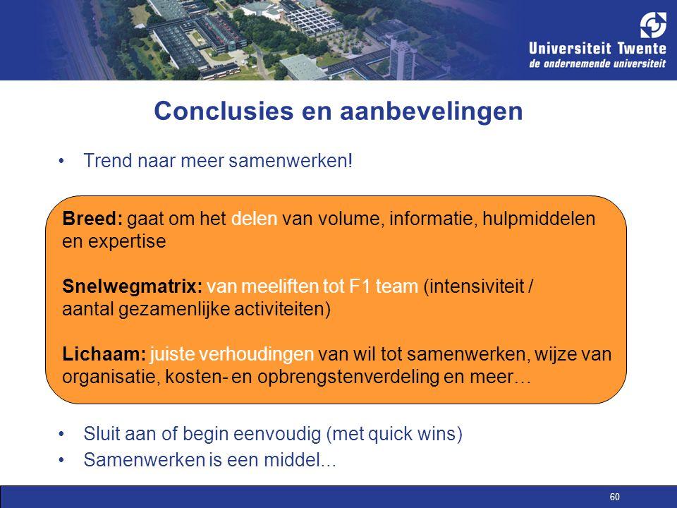 60 Conclusies en aanbevelingen Trend naar meer samenwerken.