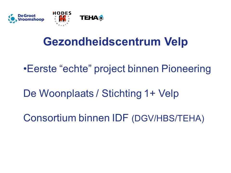 Eerste echte project binnen Pioneering De Woonplaats / Stichting 1+ Velp Consortium binnen IDF (DGV/HBS/TEHA)