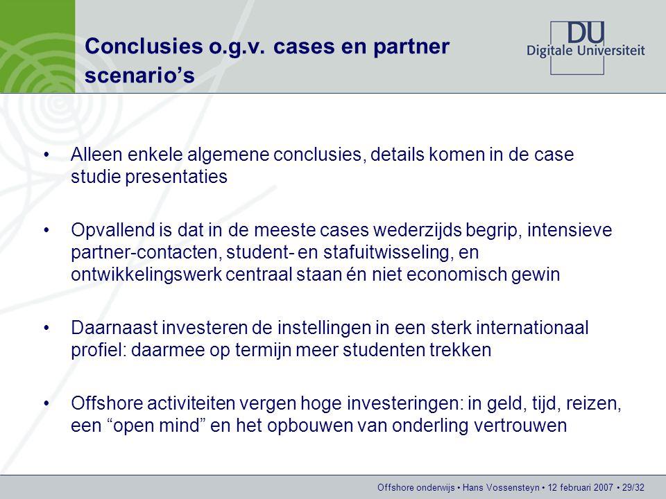 Offshore onderwijs Hans Vossensteyn 12 februari 2007 29/32 Conclusies o.g.v.