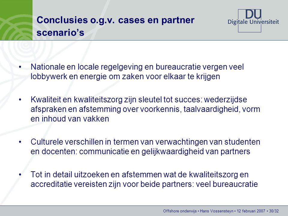 Offshore onderwijs Hans Vossensteyn 12 februari 2007 30/32 Conclusies o.g.v.
