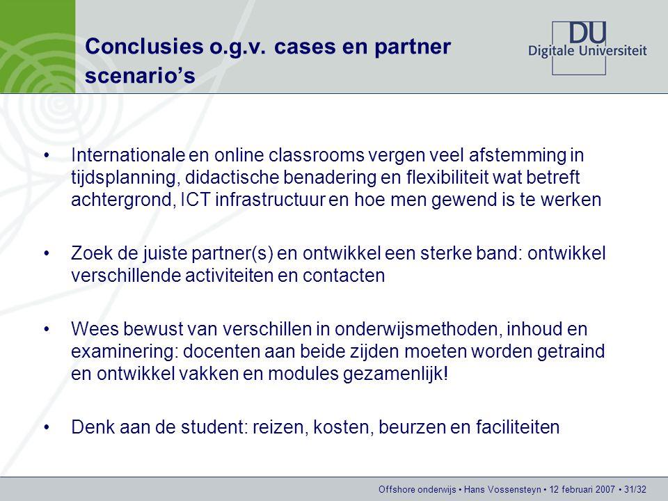 Offshore onderwijs Hans Vossensteyn 12 februari 2007 31/32 Conclusies o.g.v.
