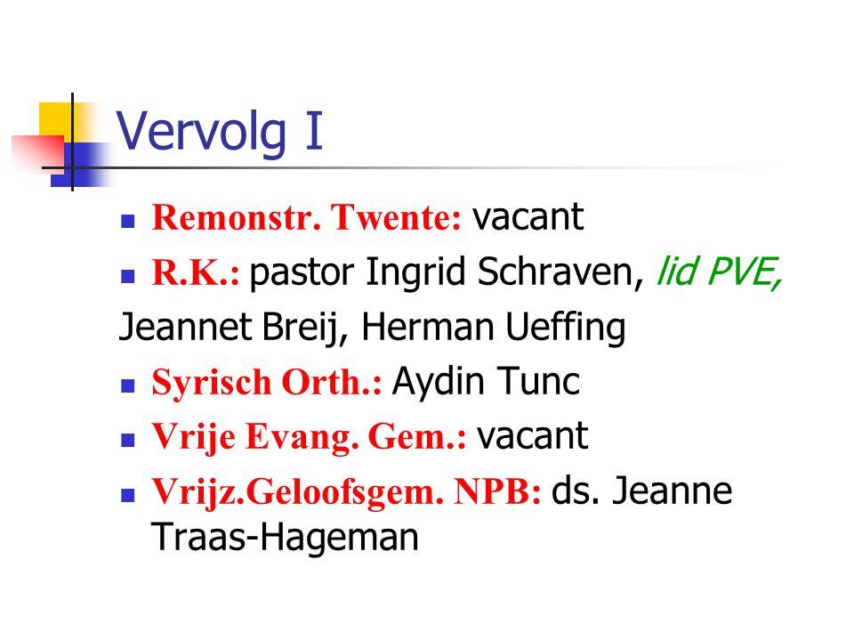 Huidige vertegenwoordigers ('groot dorp' -> namen…) Doopsg. Z.O.Twente: ds. Els du Rieu Leger des Heils: Ineke Hulscher Oud-Kath.: Laurens de Reus, pe