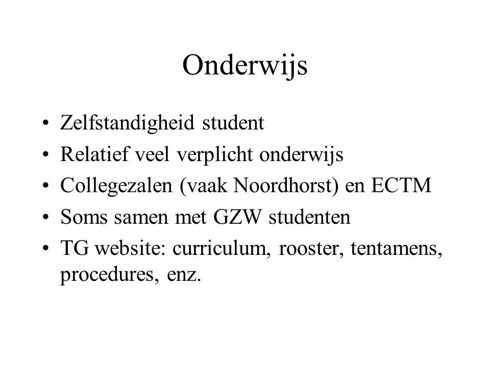 Onderwijs Zelfstandigheid student Relatief veel verplicht onderwijs Collegezalen (vaak Noordhorst) en ECTM Soms samen met GZW studenten TG website: cu