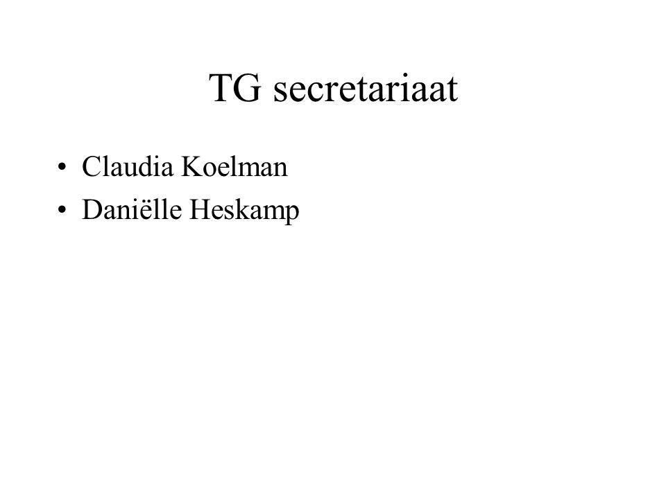 TG secretariaat Claudia Koelman Daniëlle Heskamp