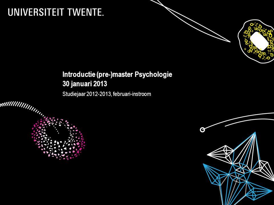 28-7-2014Presentatietitel: aanpassen via Beeld, Koptekst en voettekst 1 Introductie (pre-)master Psychologie 30 januari 2013 Studiejaar 2012-2013, feb