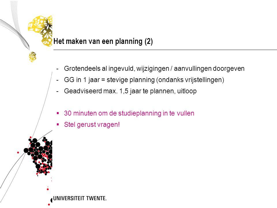 Het maken van een planning (2) -Grotendeels al ingevuld, wijzigingen / aanvullingen doorgeven -GG in 1 jaar = stevige planning (ondanks vrijstellingen