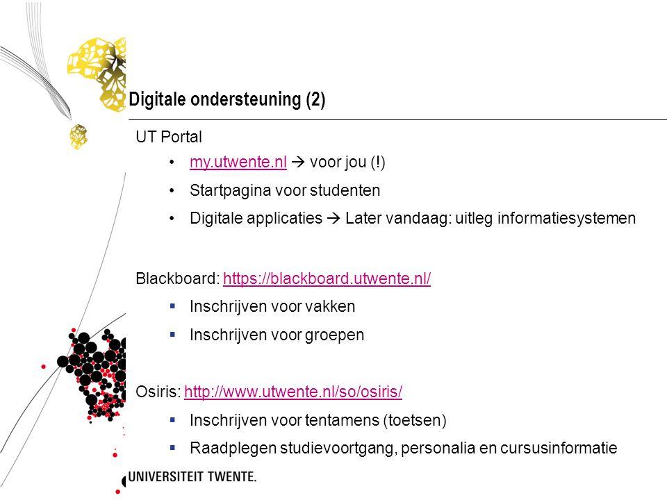 Digitale ondersteuning (2) UT Portal my.utwente.nl  voor jou (!)my.utwente.nl Startpagina voor studenten Digitale applicaties  Later vandaag: uitleg