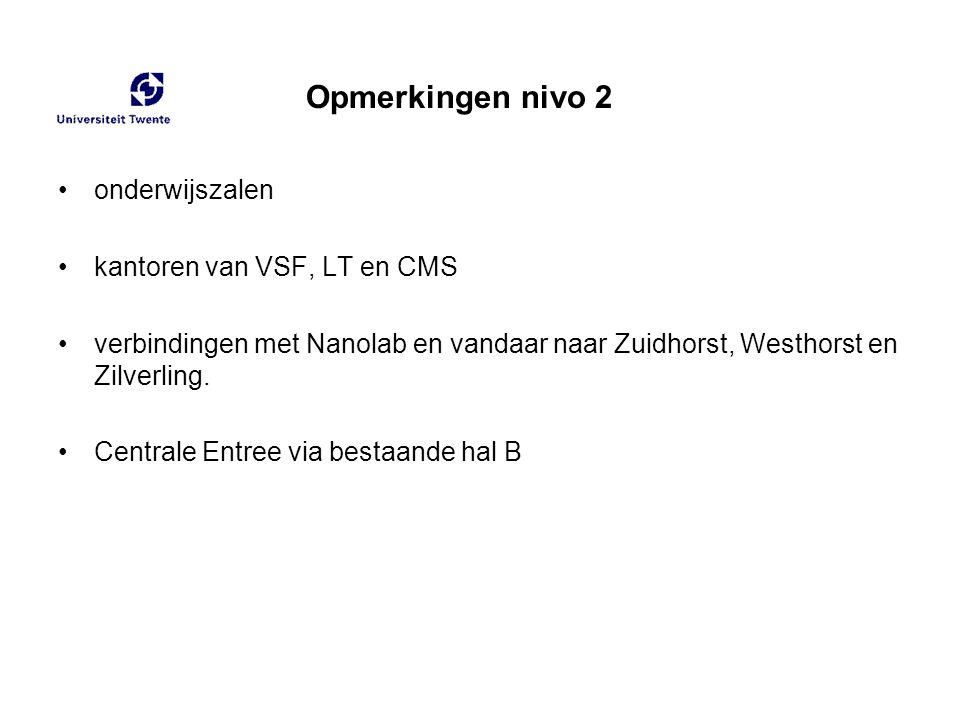 onderwijszalen kantoren van VSF, LT en CMS verbindingen met Nanolab en vandaar naar Zuidhorst, Westhorst en Zilverling. Centrale Entree via bestaande