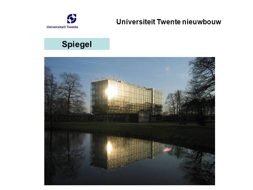 Spiegel Universiteit Twente nieuwbouw