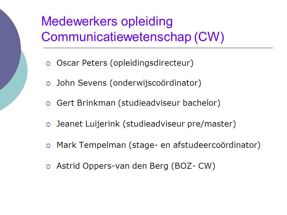 Programma B1 Semester 1Semester 2 Blok 1Blok 2Blok 3Blok 4 Inleiding Communicatiewetenschap: Theorie (4 EC) Inleiding Communicatiewetenschap: Praktijk (4 EC) Sociale Psychologie voor managers (4 EC) Tekstwetenschap (4 EC) Media en Communicatie (4 EC) Organisatiekunde voor CW (4 EC) Onderzoekspracticum 1 (6 EC) Inleiding Onderzoeksmethodologie (4 EC) Dataverzameling voor CW (4 EC) Statistiek 1 (4 EC) Statistiek 2 (4 EC) Communicatiekundig Ontwerpen (4 EC) Ontwerpen van Nieuwemediatoepassingen (6 EC) Academische Vaardigheden (4 EC) Theoretische vakken Ontwerpvakken Academische Vaardigheden vakken Integratievakken Methoden en Technieken vakken