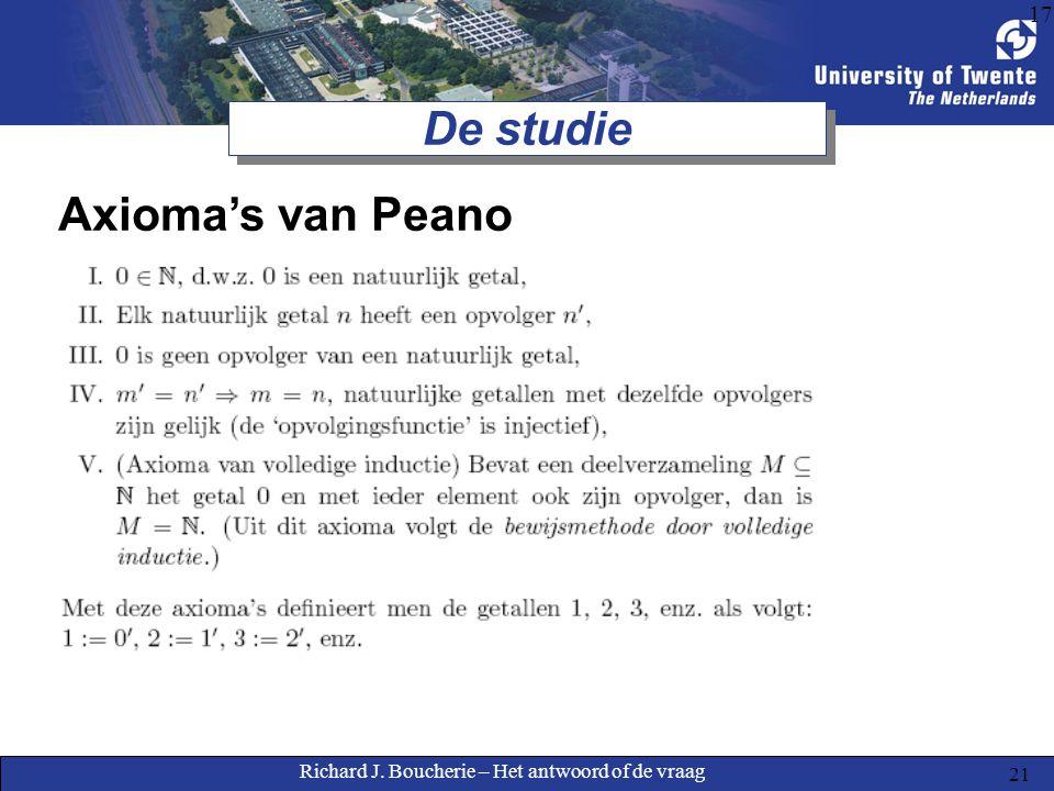 Richard J. Boucherie – Het antwoord of de vraag 21 17 De studie Axioma's van Peano