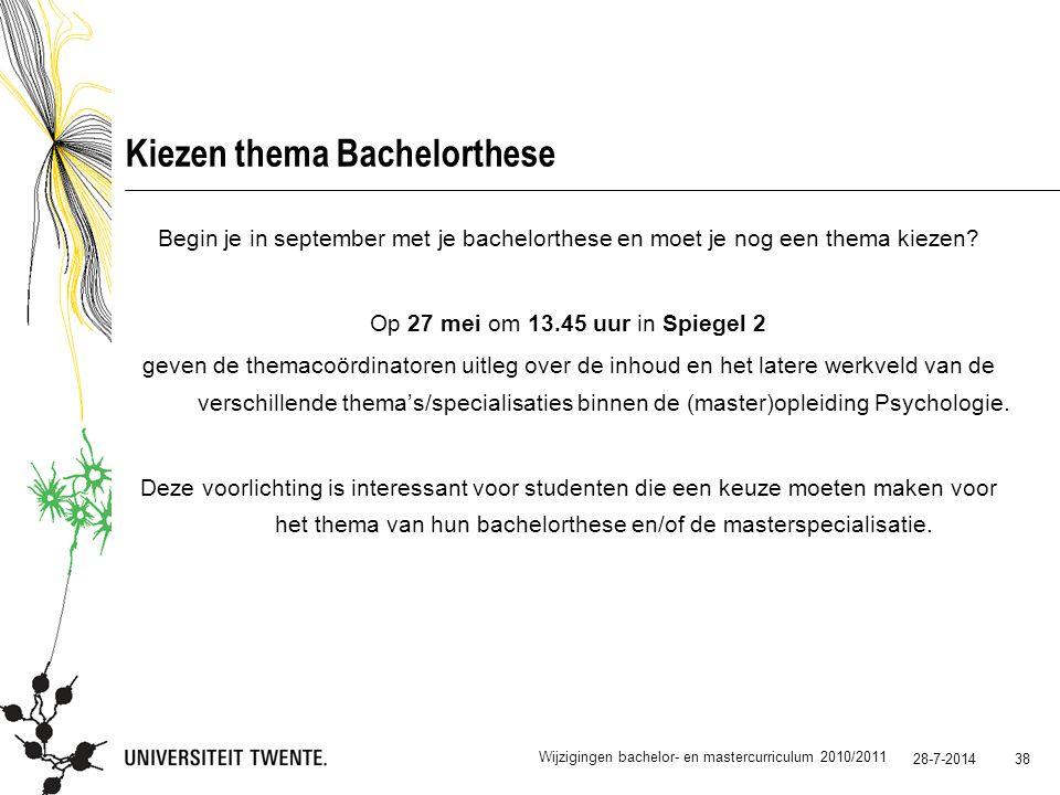 28-7-2014 38 Kiezen thema Bachelorthese Begin je in september met je bachelorthese en moet je nog een thema kiezen? Op 27 mei om 13.45 uur in Spiegel