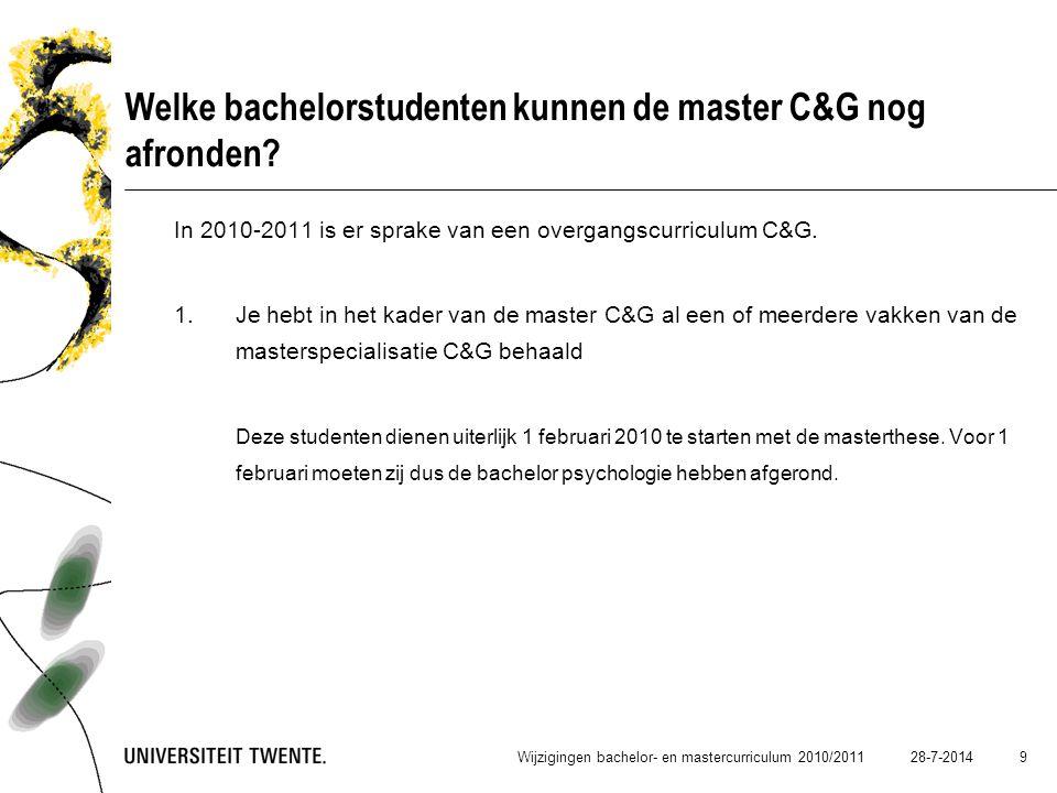28-7-2014 30 Wijzigingen bachelor- en mastercurriculum 2010/2011 Keuzeruimte B3 (30EC) Keuzevakken psychologie: Kwartiel 1  Kennis en redeneren (192913020)  Programmeren voor psychologie (ter voorbereiding op de masterspecialisatie C&M)  Inleiding psychopathologie (ter voorbereiding op de masterspecialisatie GG) Kwartiel 2  Inleiding cognitieve neurowetenschappen (192933110)  Psychodiagnostiek (ter voorbereiding op de masterspecialisatie GG) Geen toestemming examencommissie nodig.