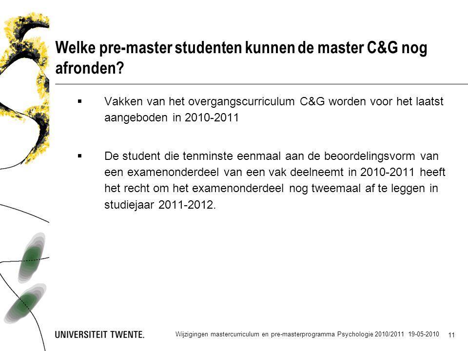 11 Welke pre-master studenten kunnen de master C&G nog afronden.