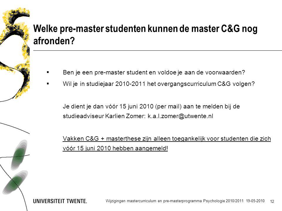 12 Welke pre-master studenten kunnen de master C&G nog afronden.