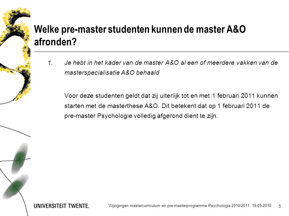 5 Welke pre-master studenten kunnen de master A&O afronden.