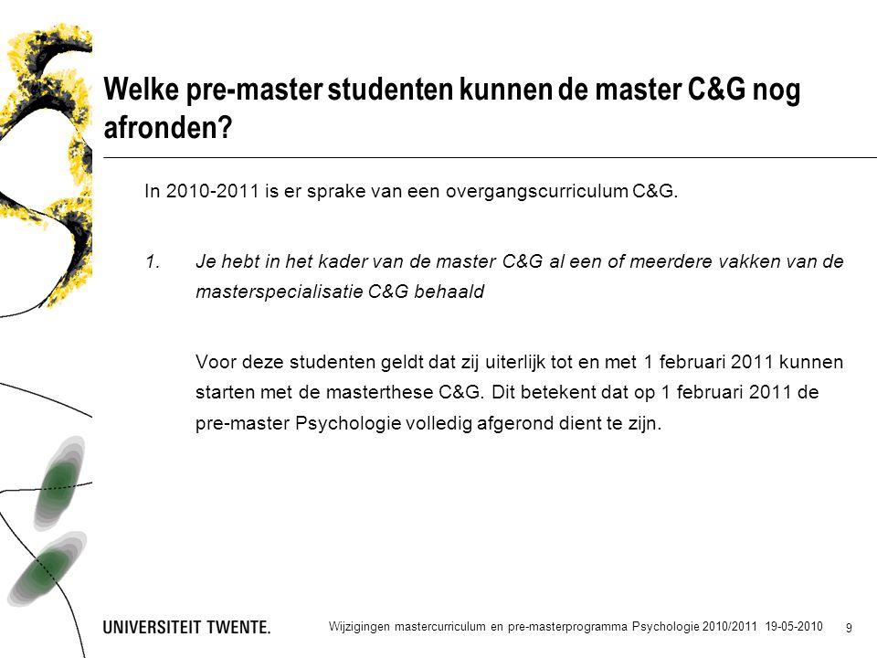 9 Welke pre-master studenten kunnen de master C&G nog afronden.