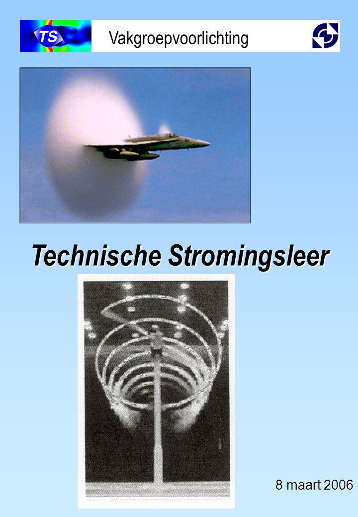 Technische Stromingsleer Vakgroepvoorlichting 8 maart 2006