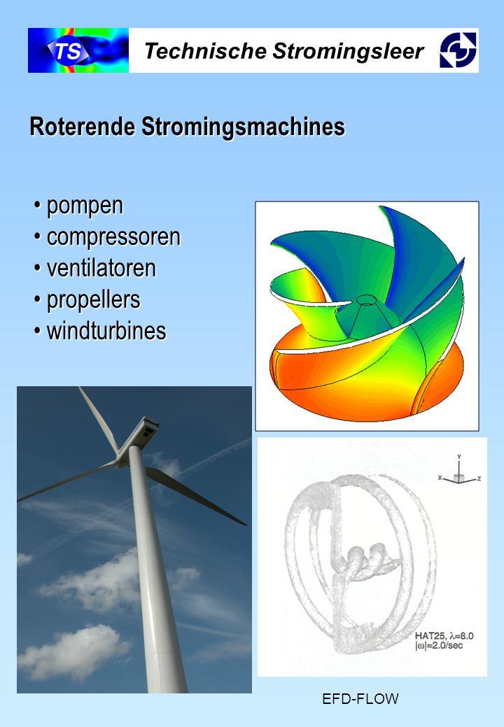 Technische Stromingsleer Roterende Stromingsmachines pompen pompen compressoren compressoren ventilatoren ventilatoren propellers propellers windturbi