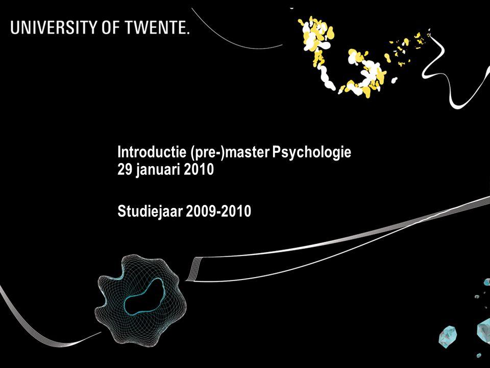 Introductie (pre-)master Psychologie 29 januari 2010 Studiejaar 2009-2010