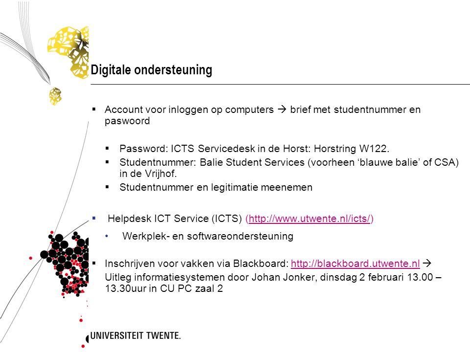 Digitale ondersteuning  Account voor inloggen op computers  brief met studentnummer en paswoord  Password: ICTS Servicedesk in de Horst: Horstring