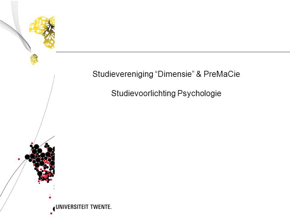 """Studievereniging """"Dimensie"""" & PreMaCie Studievoorlichting Psychologie"""