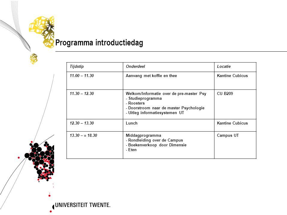 Programma introductiedag TijdstipOnderdeelLocatie 11.00 – 11.30Aanvang met koffie en theeKantine Cubicus 11.30 – 12.30Welkom/Informatie over de pre-ma