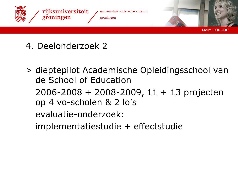 Datum 23.06.2009 universitair onderwijscentrum groningen 4.