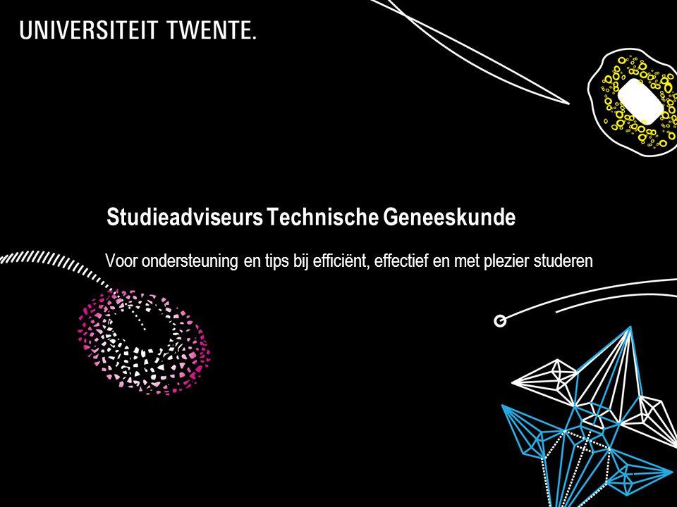 jul-14 28-7-2014Presentatietitel: aanpassen via Beeld, Koptekst en voettekst 1 Studieadviseurs Technische Geneeskunde Voor ondersteuning en tips bij efficiënt, effectief en met plezier studeren
