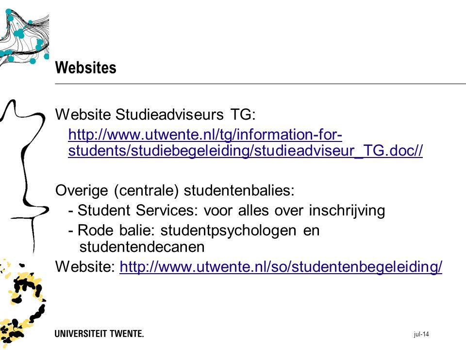 jul-14 Websites Website Studieadviseurs TG: http://www.utwente.nl/tg/information-for- students/studiebegeleiding/studieadviseur_TG.doc// Overige (centrale) studentenbalies: - Student Services: voor alles over inschrijving - Rode balie: studentpsychologen en studentendecanen Website: http://www.utwente.nl/so/studentenbegeleiding/http://www.utwente.nl/so/studentenbegeleiding/