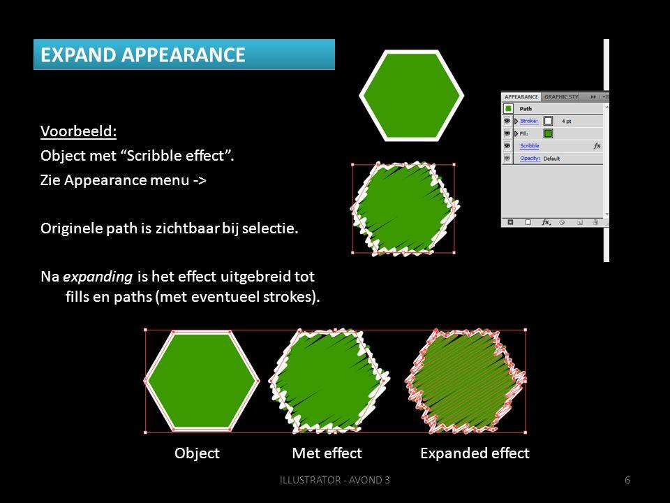 """EXPAND APPEARANCE Voorbeeld: Object met """"Scribble effect"""". Zie Appearance menu -> Originele path is zichtbaar bij selectie. Na expanding is het effect"""