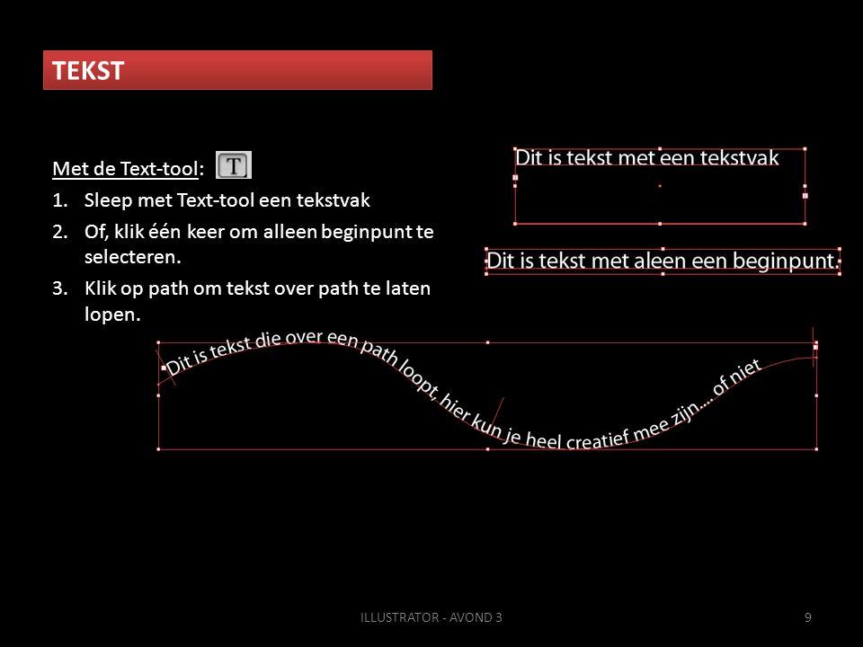 TEKST Met de Text-tool: 1.Sleep met Text-tool een tekstvak 2.Of, klik één keer om alleen beginpunt te selecteren. 3.Klik op path om tekst over path te