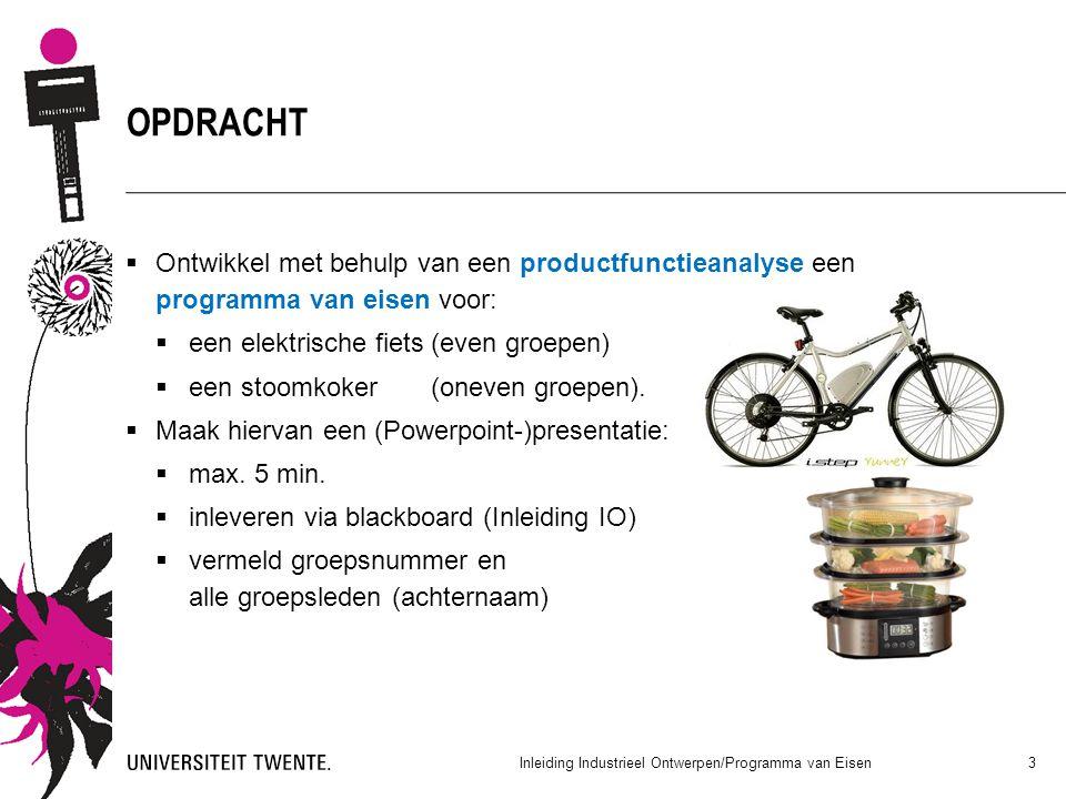  Ontwikkel met behulp van een productfunctieanalyse een programma van eisen voor:  een elektrische fiets(even groepen)  een stoomkoker(oneven groep