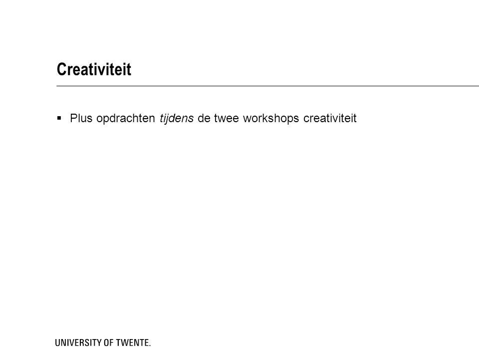 Creativiteit  Plus opdrachten tijdens de twee workshops creativiteit