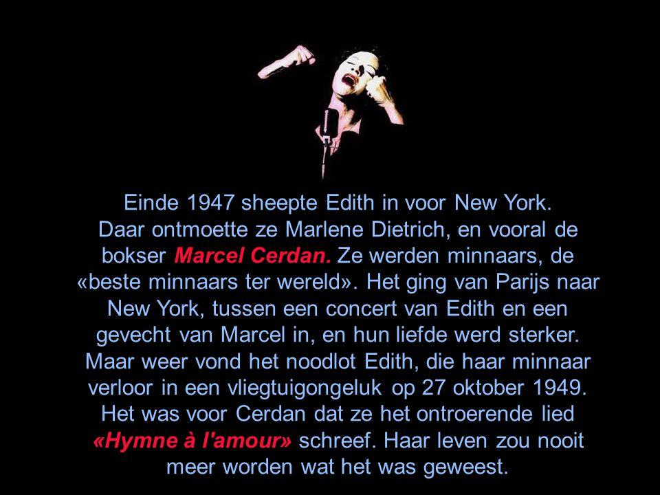 In 1944, vlak voor het einde van de oorlog, werd Edith dolverliefd op een beginnende jonge zanger, Yves Montand. Zij werd zijn beschermster en zijn mi