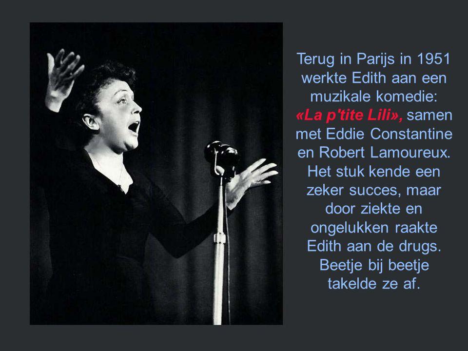 In 1950 ging Edith terug naar New York voor een reeks concerten. Ze was vergezeld van een Amerikaanse acteur van Griekse origine die veel in Frankrijk