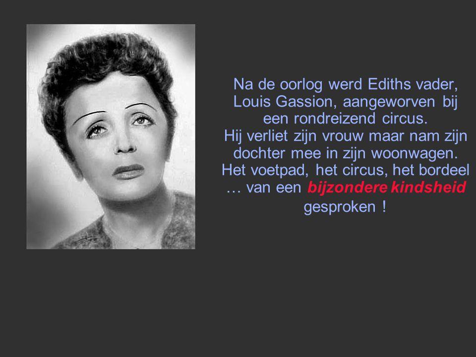 Edith Giovanna Gassion (haar echte naam) werd op 19 december 1915 op het voetpad geboren ter hoogte van de woning 72 in de Rue de Belleville in Parijs